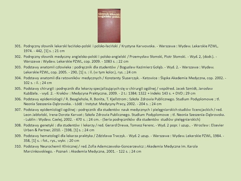 Podręczny słownik lekarski łacińsko-polski i polsko-łaciński / Krystyna Karwowska. - Warszawa : Wydaw. Lekarskie PZWL, 1974. - 442, [1] s. ; 21 cm